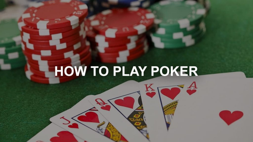 How to Play Poker: A Basic Guide